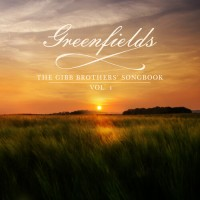 Greenfields: The Gibb Brothers' Songbook Vol. 1 - Barry Gibb