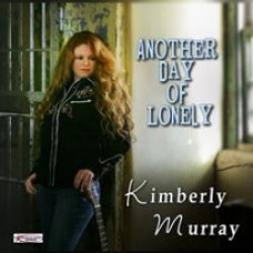 Another Day Of Lonely - Kimberly Murray