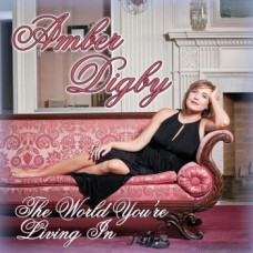 The World You're Living In - Amber Digby