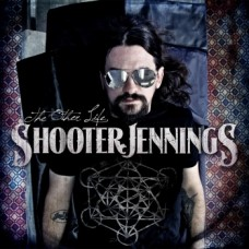 The Other Life - Shooter Jennings