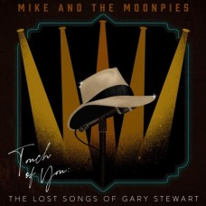 Touch Of You: The Lost Songs of Gary Stewart - Mike & The Moonpies