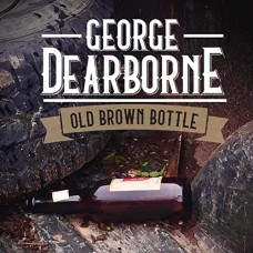 Old Brown Bottle - George Dearborne