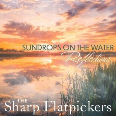 Sundrops On The Water: Reflections - The Sharp Flatpickers