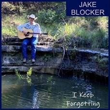 I Keep Forgetting - Jake Blocker
