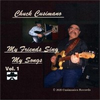 My Friends Sing My Songs Vol.1 - Chuck Cusimano and Guests