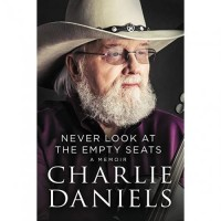 Never Look At The Empty Seats [Hardback Book] - Charlie Daniels