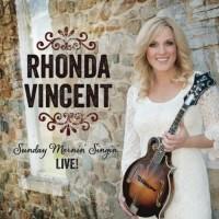 Sunday Mornin' Singin' : Live! - Rhonda Vincent