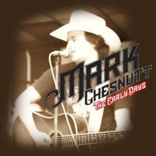 The Early Days - Mark Chesnutt