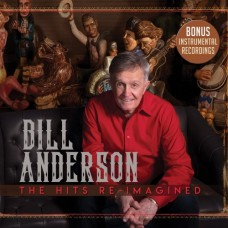 The Hits Re-Imagined - Bill Anderson