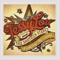 Leaving Montana - Tessy Lou & The Shotgun Stars