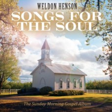 Songs For The Soul - Weldon Henson