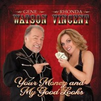 Your Money And My Good Looks - Gene Watson & Rhonda Vincent