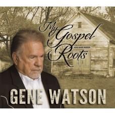 My Gospel Roots - Gene Watson