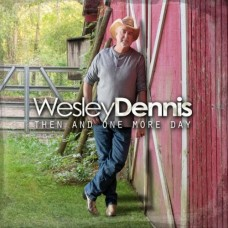 Then And One More Day - Wesley Dennis