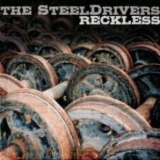 Reckless - Steeldrivers