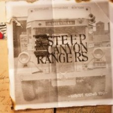 Nobody Knows You - Steep Canyon Rangers