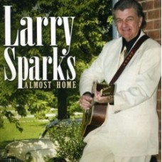 Almost Home - Larry Sparks