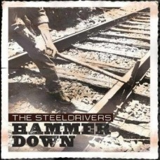 Hammer Down - Steeldrivers