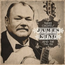 Three Chords and the Truth - James King