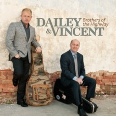Brothers Of The Highway - Dailey and Vincent