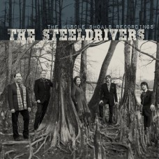 The Muscle Shoals Recordings - Steeldrivers
