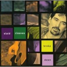 Broke Down - Slaid Cleaves