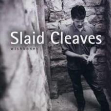 Wishbones - Slaid Cleaves