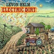 Electric Dirt - Levon Helm
