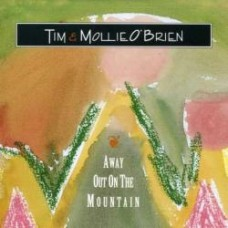 Away Out On The Mountain - Tim & Mollie O'Brien