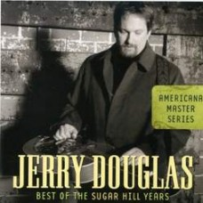 Americana Master Series: Best of the Sugar Hill Years - Jerry Douglas