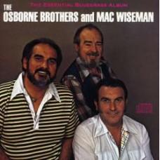Essential Bluegrass Album - Osborne Bros. and Mac Wiseman