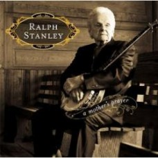 A Mother's Prayer - Ralph Stanley