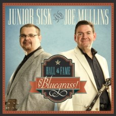 Hall of Fame Bluegrass - Joe Mullins & Junior Sisk