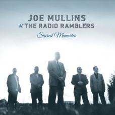 Sacred Memories - Joe  Mullins & The Radio Ramblers