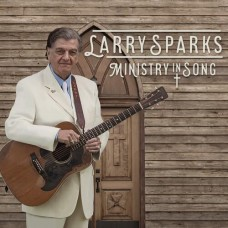 Ministry In Song - Larry Sparks