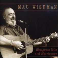 Bluegrass Hits and Heartsongs - Mac Wiseman