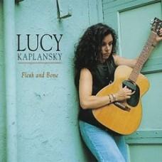 Flesh and Bone - Lucy Kaplansky