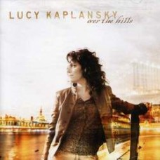 Over The Hills - Lucy Kaplansky