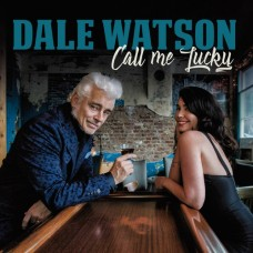 Call Me Lucky - Dale Watson