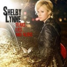 Tears Lies and Alibis - Shelby Lynne