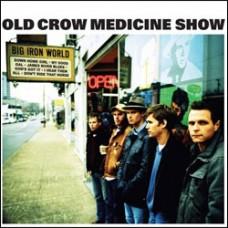 Big Iron World - Old Crow Medicine Show