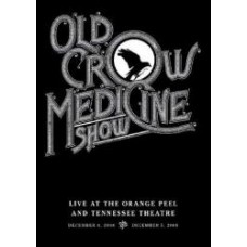 Live At the Orange Peel & Tennesse [DVD] - Old Crow Medicine Show