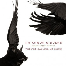 They're Calling Me Home - Rhiannon Giddens