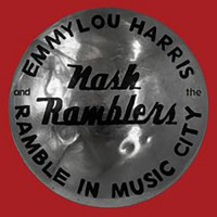 Ramble In Music City: The Lost Concert (1990) - Emmylou Harris & The Nash Ramblers