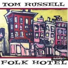 Folk Hotel - Tom Russell