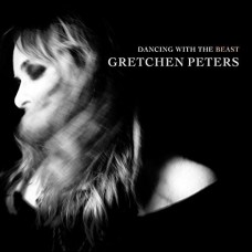 Dancing With The Beast - Gretchen Peters