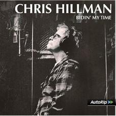 Bidin' My Time - Chris Hillman