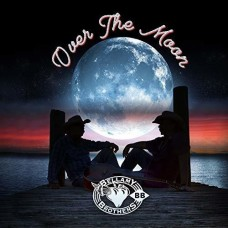 Over The Moon -  Bellamy Brothers