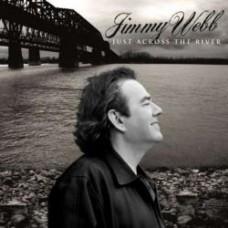 Just Across the River - Jimmy Webb