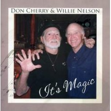It's Magic (with Don Cherry) - Willie Nelson